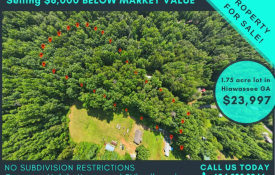 Incredible 1.75 Acres in Hiawassee GA – No Subdivision Restrictions – Mountain Views – Similar Properties Selling at 30K and up! BUY TODAY FOR $23,997!!